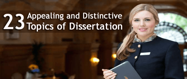 23 Most Appealing Topics for Dissertation