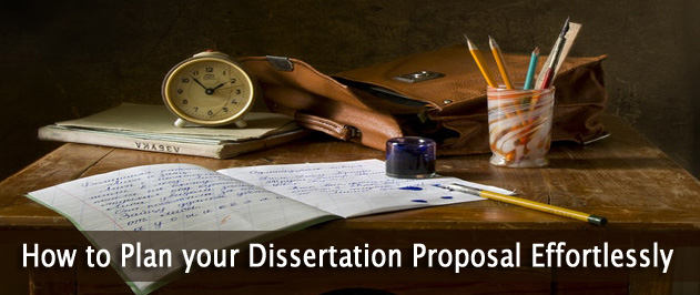 How to Plan your Dissertation Proposal Effortlessly