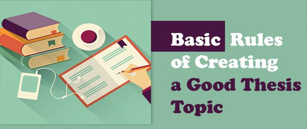 The fundamental steps of selecting a good thesis topic
