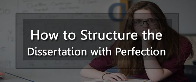 Dissertation Guide-How to Structure It